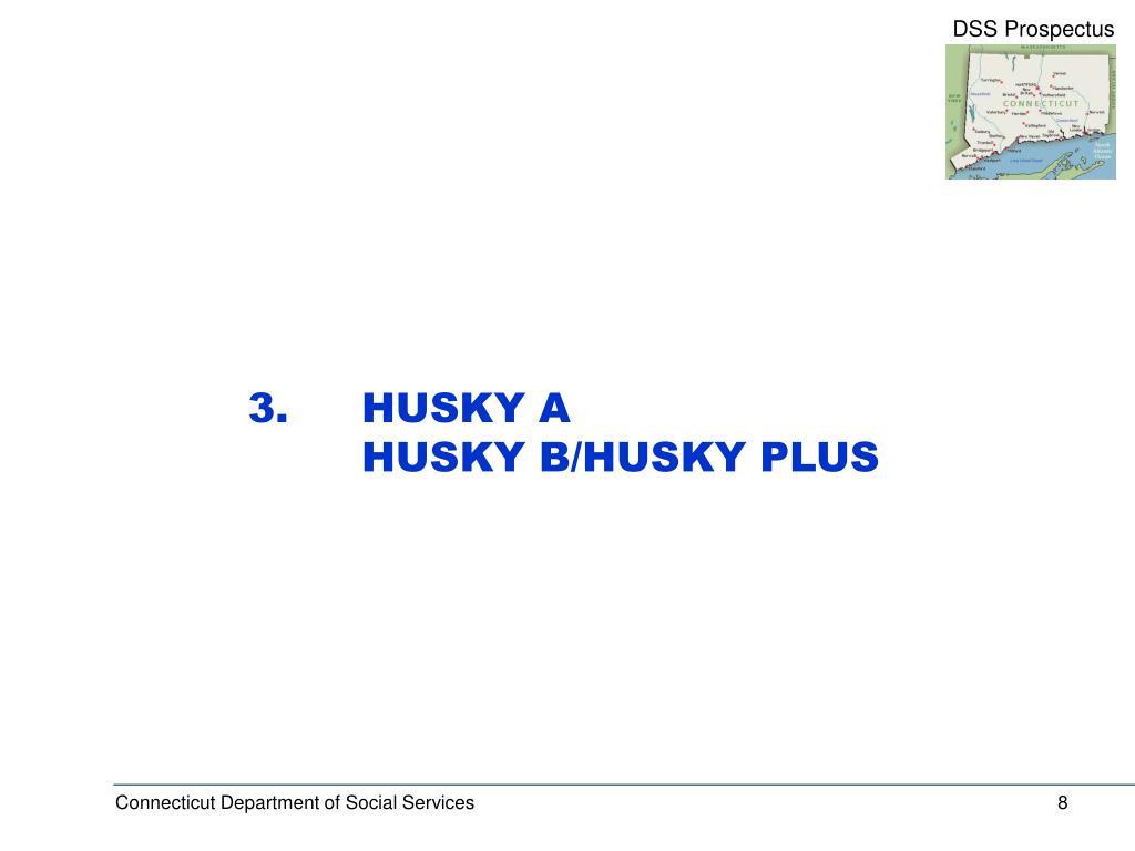 3. HUSKY A