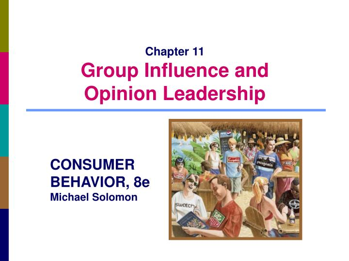 Chapter 11 group influence and opinion leadership l.jpg
