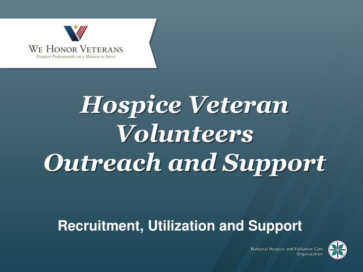 Hospice veteran volunteers outreach and support
