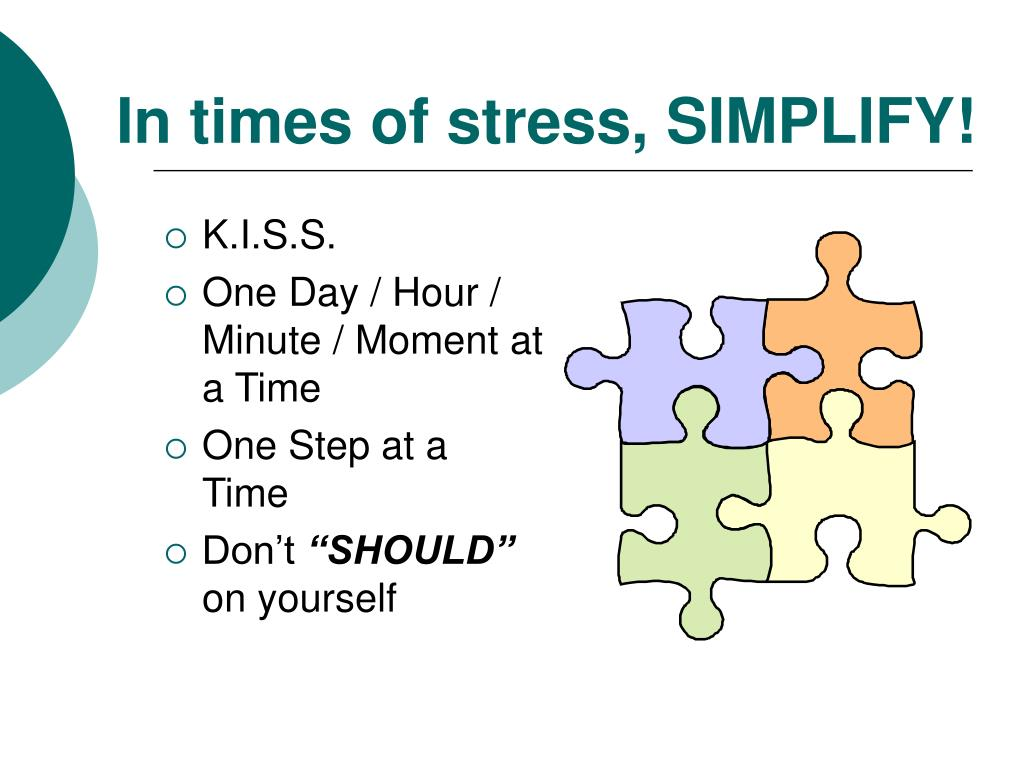 In times of stress, SIMPLIFY!