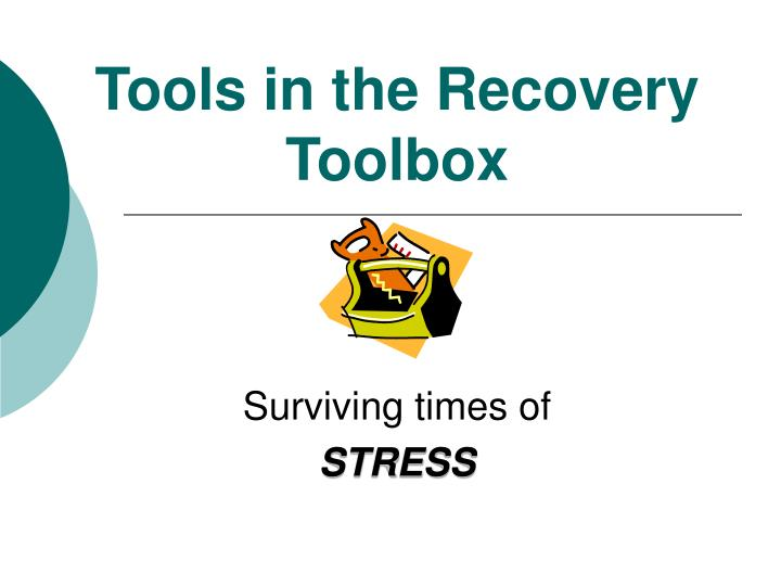 Tools in the recovery toolbox l.jpg