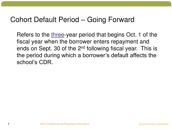 Cohort Default Period – Going Forward