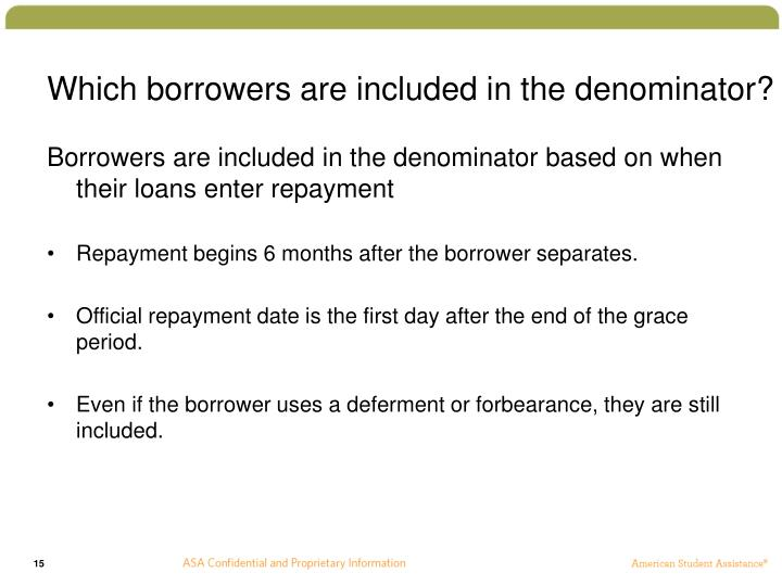 Which borrowers are included in the denominator?