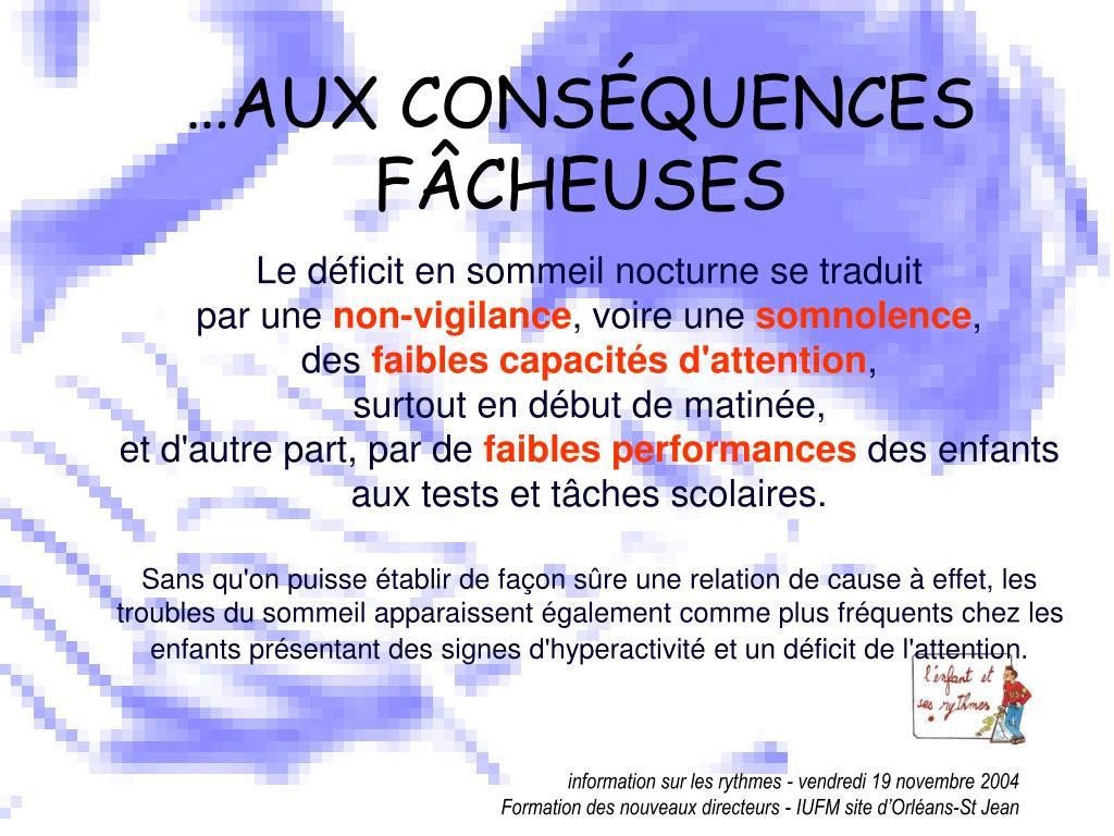 …AUX CONSÉQUENCES FÂCHEUSES