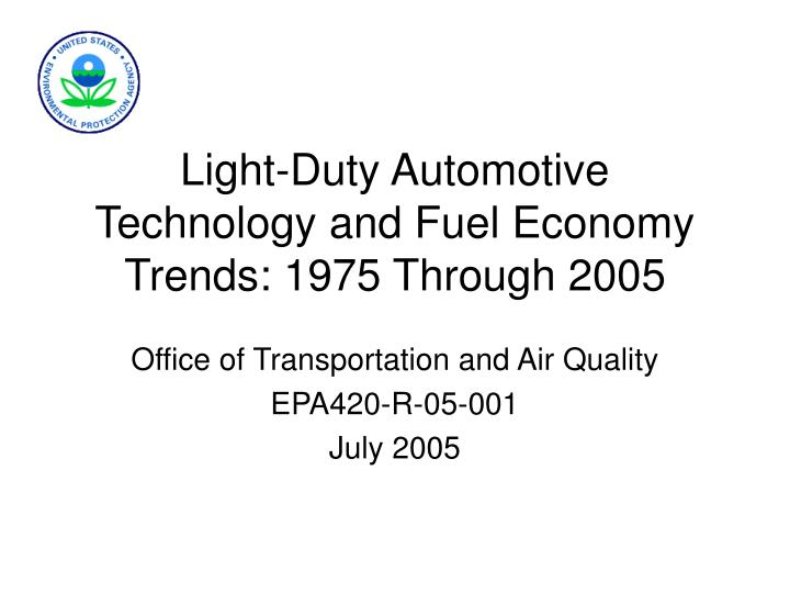Light duty automotive technology and fuel economy trends 1975 through 2005