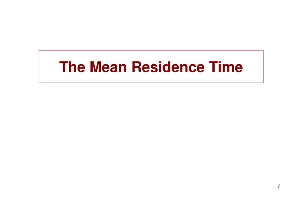 The Mean Residence Time