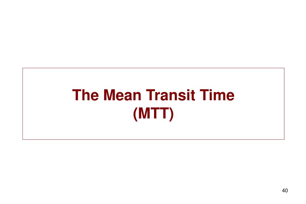 The Mean Transit Time