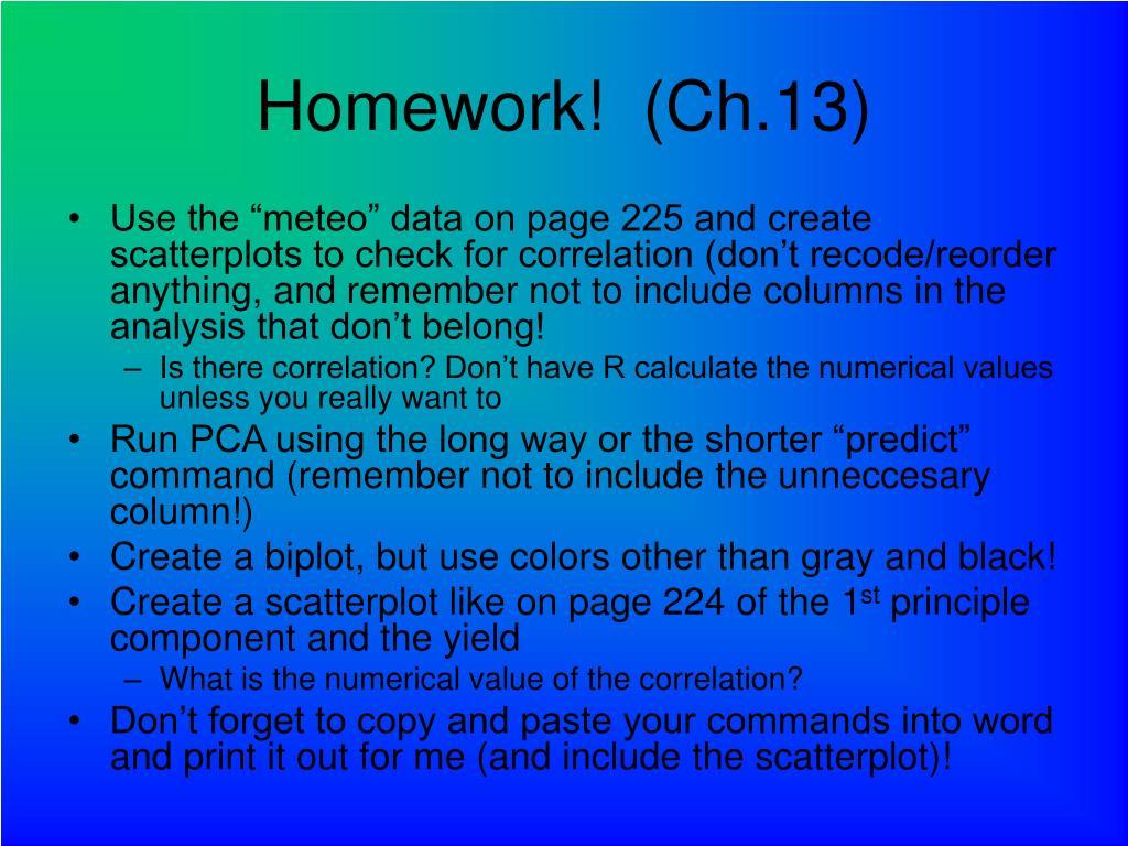 Homework!  (Ch.13)