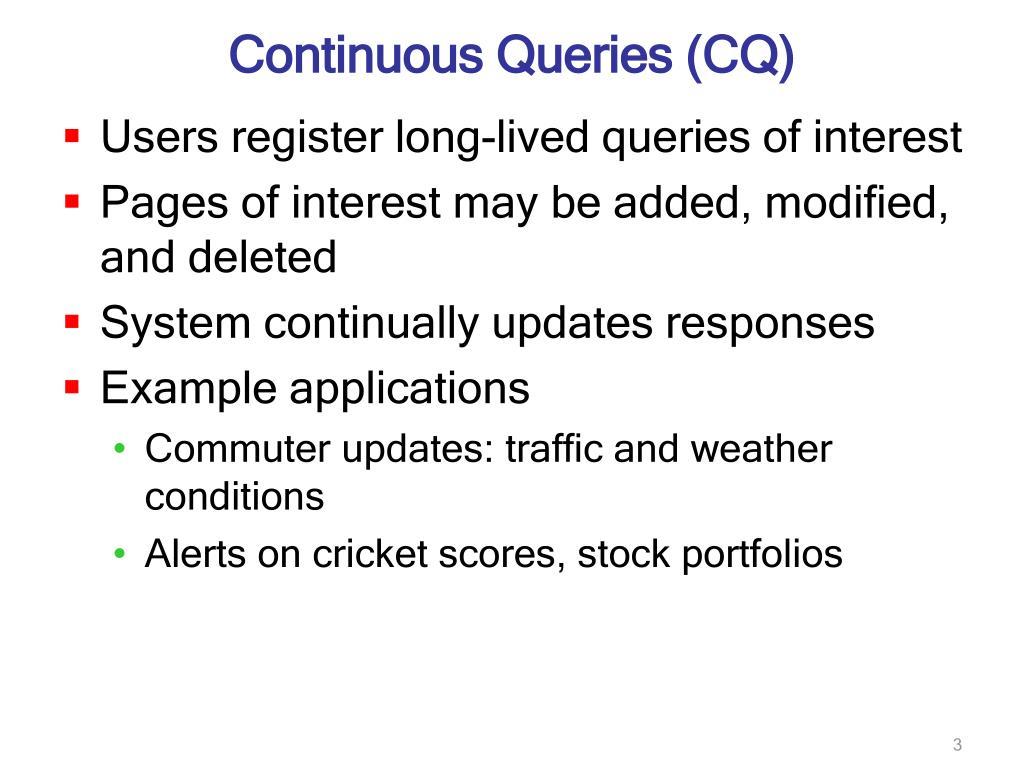 Continuous Queries (CQ)