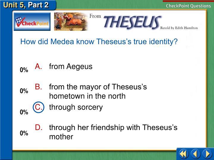 How did Medea know Theseus's true identity?