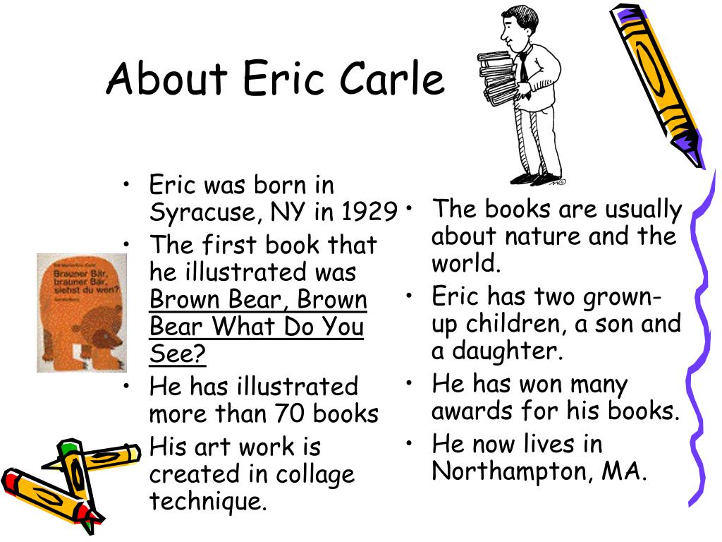Eric was born in Syracuse, NY in 1929