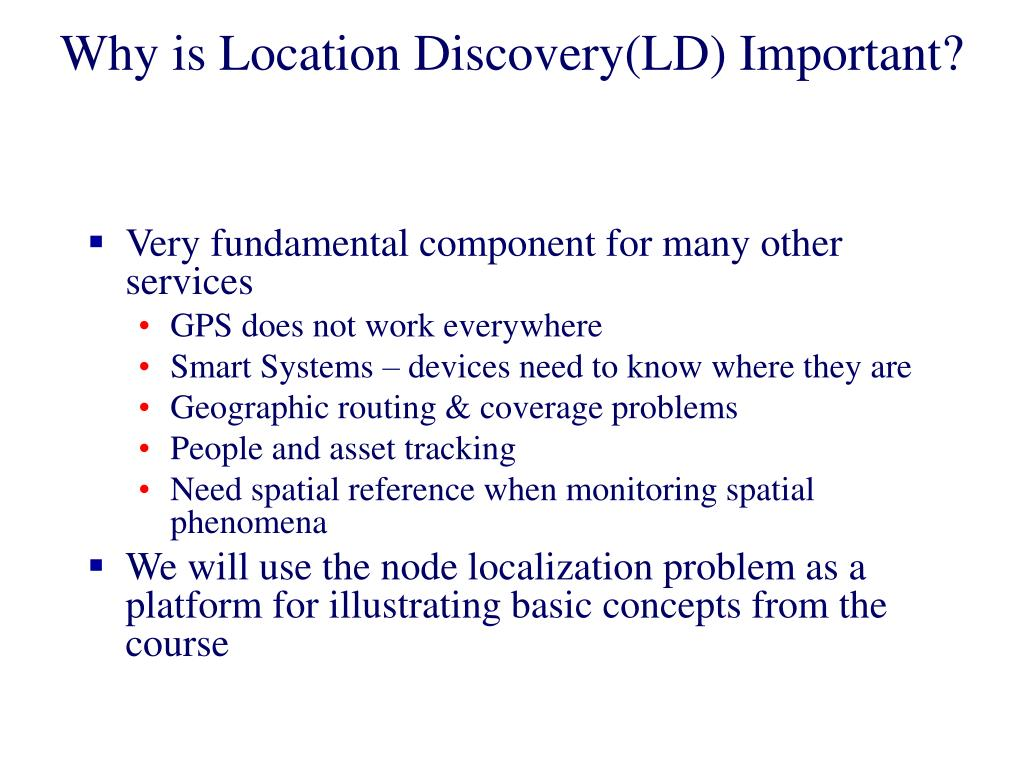 Why is Location Discovery(LD) Important?