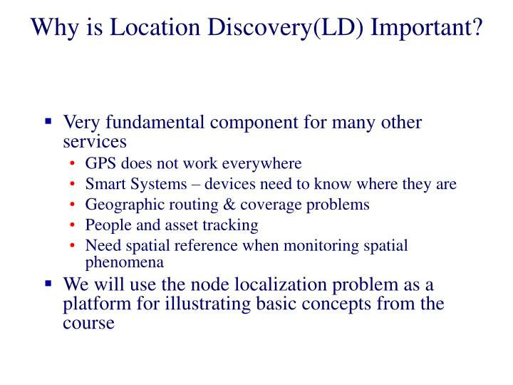 Why is location discovery ld important