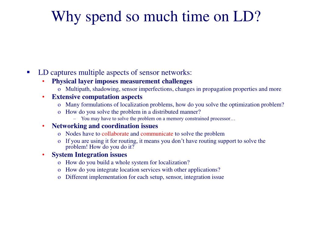 Why spend so much time on LD?