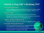 policies to stop ldc s declining tot