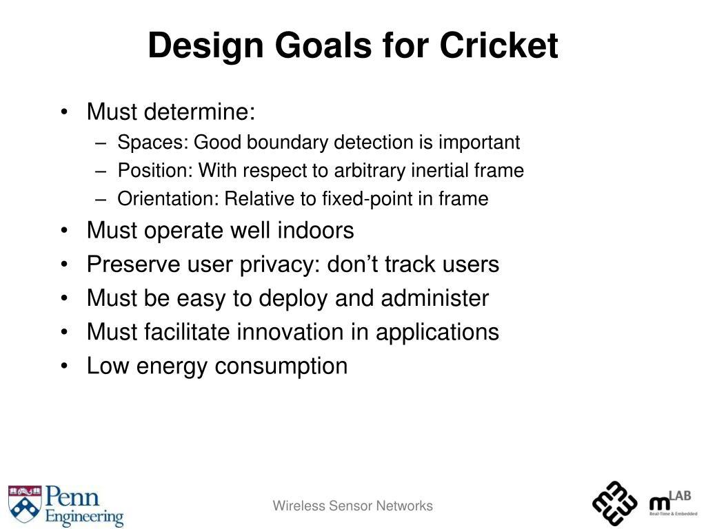Design Goals for Cricket