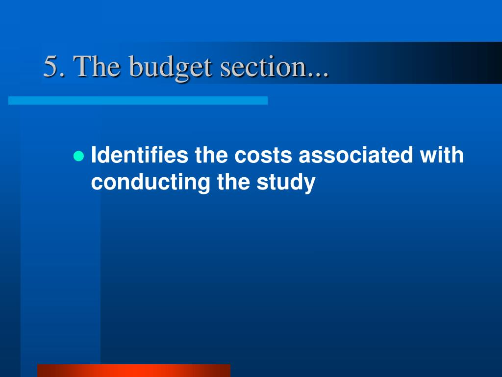5. The budget section...