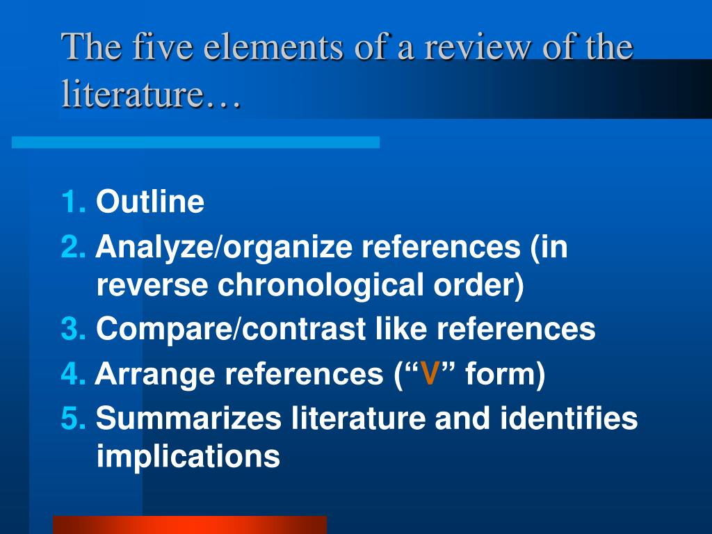 The five elements of a review of the literature…