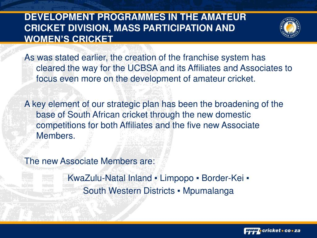 DEVELOPMENT PROGRAMMES IN THE AMATEUR CRICKET DIVISION, MASS PARTICIPATION AND WOMEN'S CRICKET