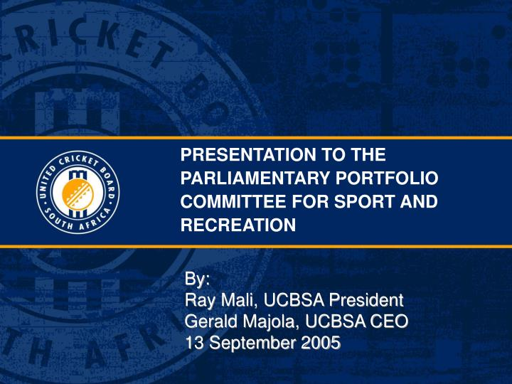 Presentation to the parliamentary portfolio committee for sport and recreation