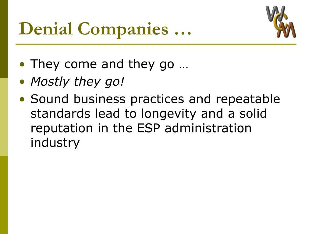 Denial Companies …