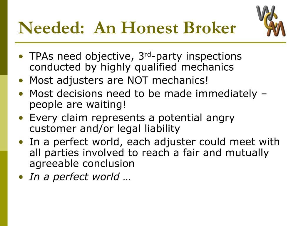 Needed:  An Honest Broker