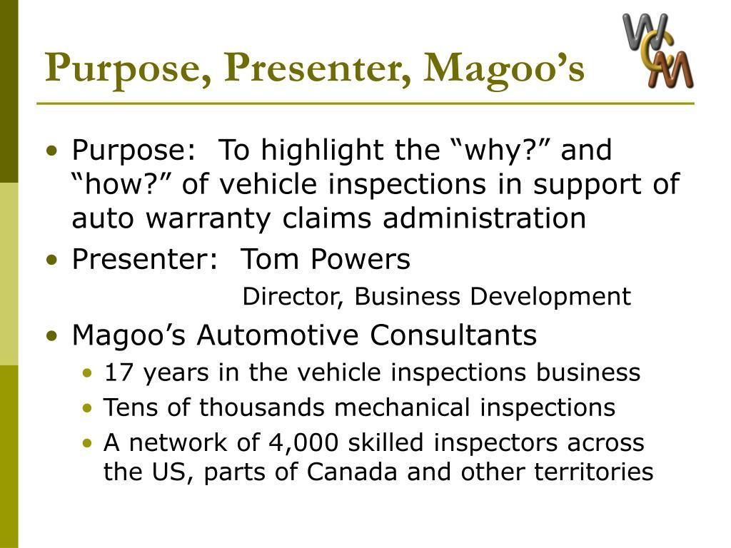 Purpose, Presenter, Magoo's