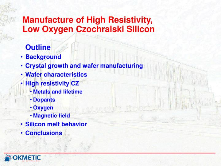 Manufacture of high resistivity low oxygen czochralski silicon