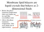 membrane lipid bilayers are liquid crystals that behave as 2 dimensional fluids