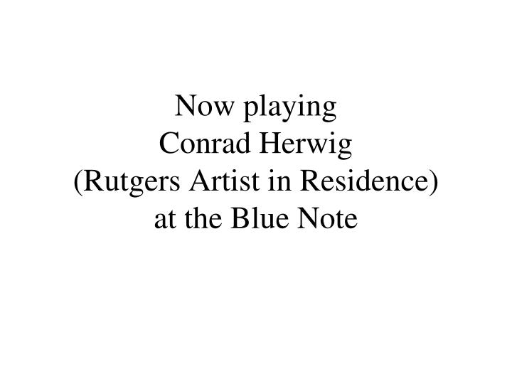 Now playing conrad herwig rutgers artist in residence at the blue note l.jpg