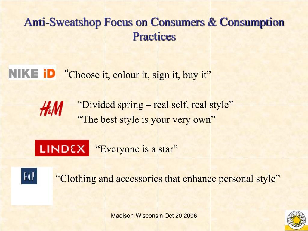 Anti-Sweatshop Focus on Consumers & Consumption Practices