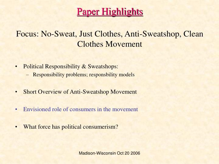 Paper highlights focus no sweat just clothes anti sweatshop clean clothes movement