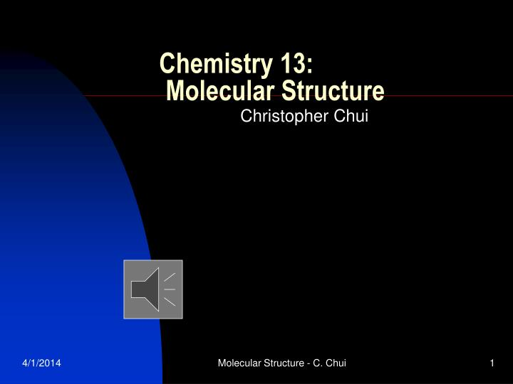 Chemistry 13 molecular structure