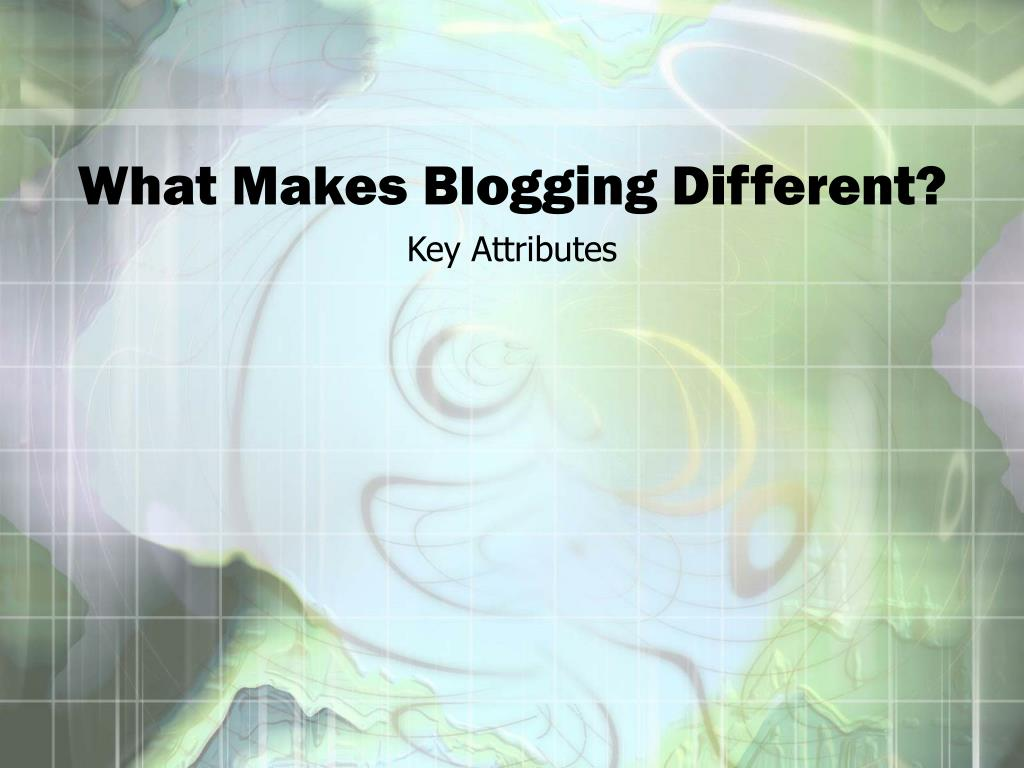 What Makes Blogging Different?
