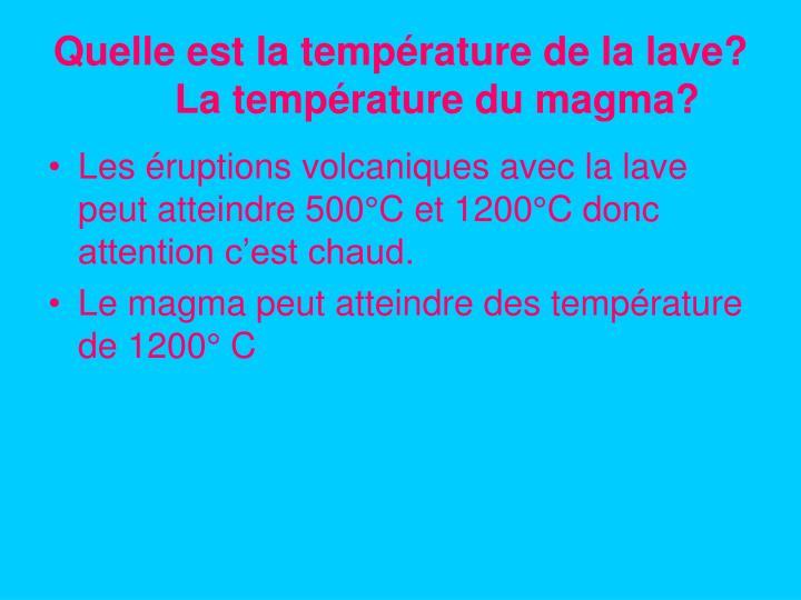 Quelle est la température de la lave?  La température du magma?
