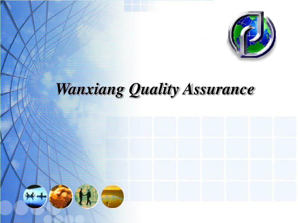 Wanxiang Quality Assurance