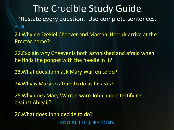 the crucible study guide The crucible: study guide questions act one so now they and their  church found it necessary to deny any other sect its freedom, lest their new.