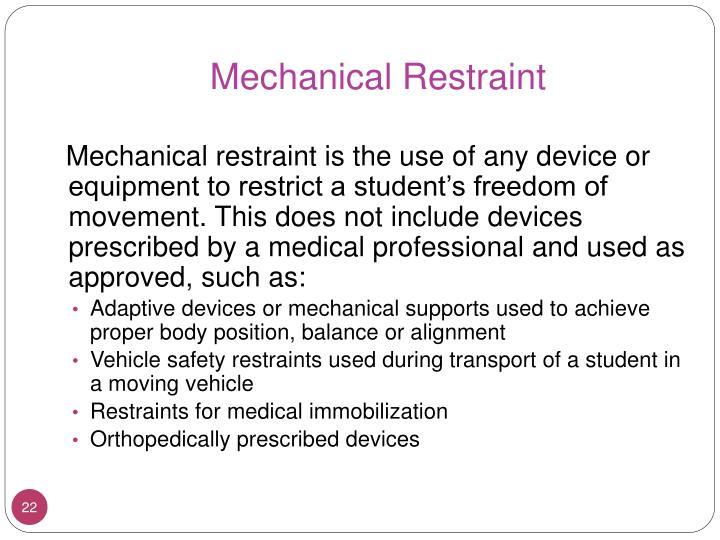 Mechanical Restraint