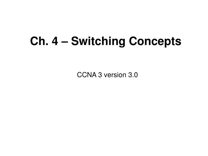 Ch 4 switching concepts
