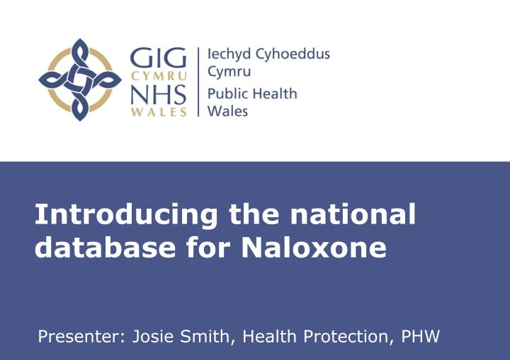 Introducing the national database for naloxone
