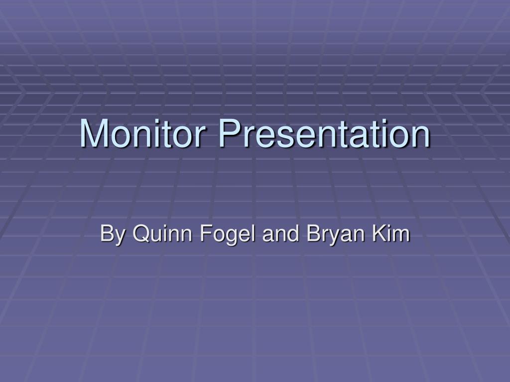 Monitor Presentation