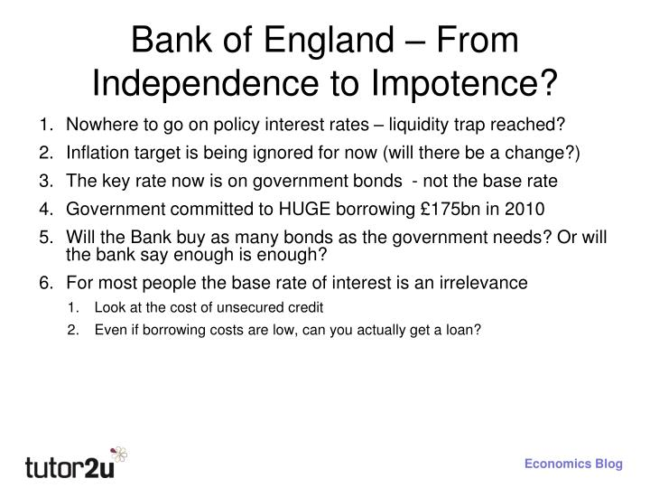 Bank of England – From Independence to Impotence?