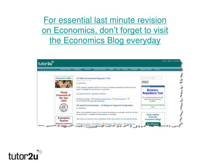For essential last minute revision on Economics, don't forget to visit the Economics Blog everyday