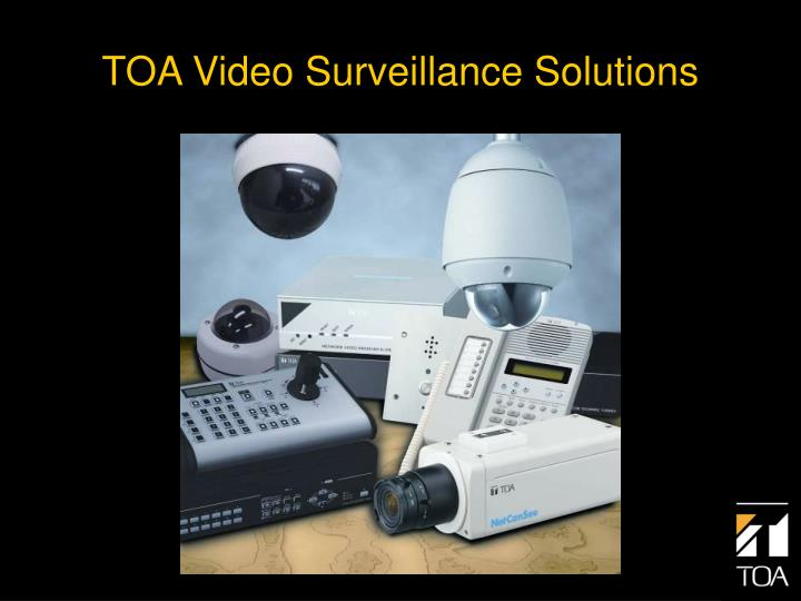 Toa video surveillance solutions