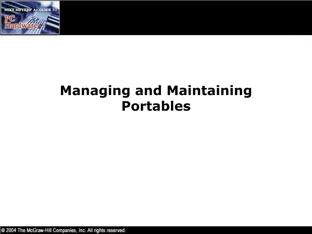 Managing and Maintaining Portables