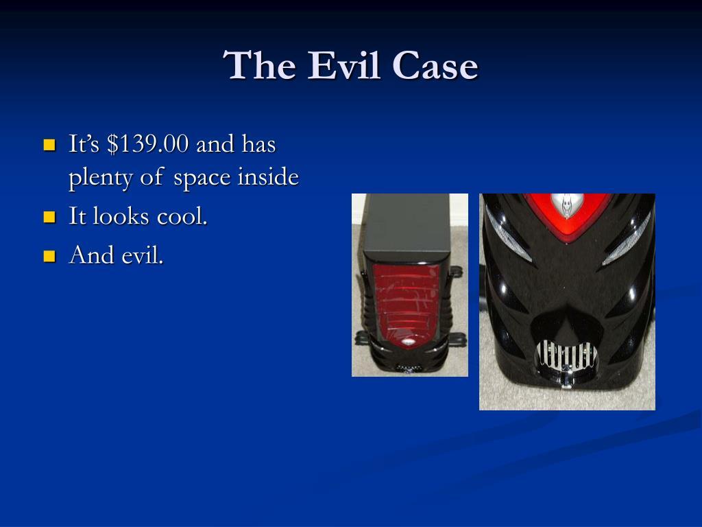 The Evil Case