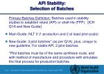 api stability selection of batches