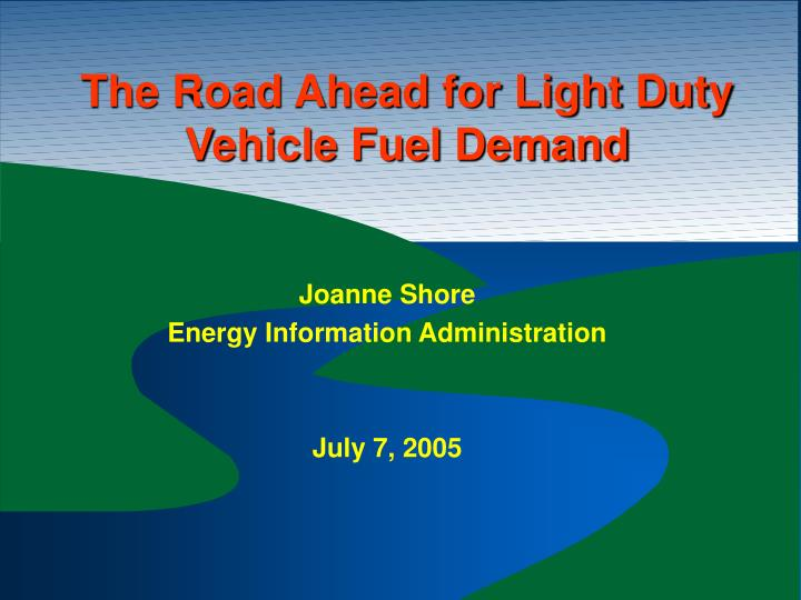 The road ahead for light duty vehicle fuel demand l.jpg