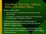 final word the crisis 1978 era macro and modern macro