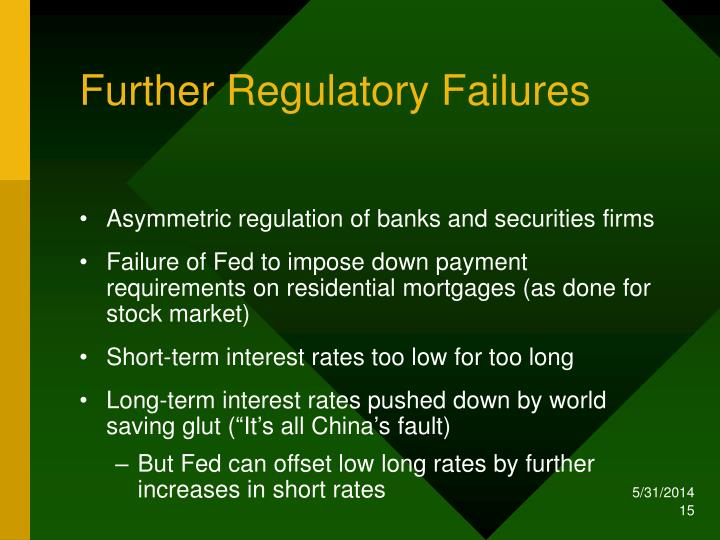Further Regulatory Failures